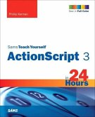 Sams Teach Yourself ActionScript 3 in 24 Hours