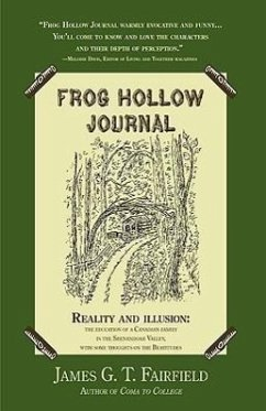 Frog Hollow Journal: Reality and Illusion: The Education of a Canadian Family in the Shenandoah Valley, with Some Thoughts on the Beatitude