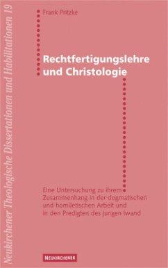 Rechtfertigungslehre und Christologie - Pritzke, Frank