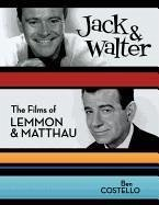 Jack & Walter: The Films of Lemmon & Matthau - Costello, Ben