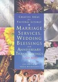 Creative Ideas for Pastoral Liturgy: Marriage Services and Wedding Blessings [With CDROM]