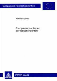 Europa-Konzeptionen der Neuen Rechten - Zinell, Adelheid