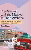 The Market and the Masses in Latin America