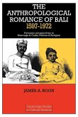 The Anthropological Romance of Bali 1597 1972
