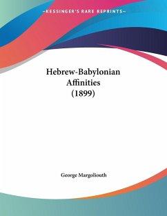 Hebrew-Babylonian Affinities (1899)