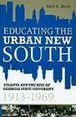 Educating the Urban New South: Atlanta and the Rise of Georgia State University, 1913-1969