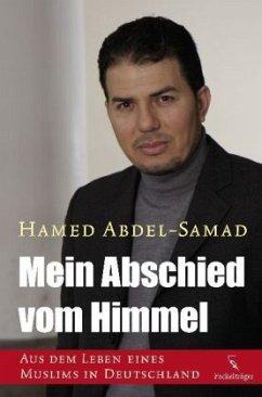 Mein Abschied vom Himmel - Abdel-Samad, Hamed