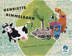 Henriette Bimmelbahn - Krüss, James; Stich, Lisl