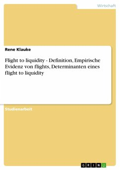 Flight to liquidity - Definition, Empirische Evidenz von flights, Determinanten eines flight to liquidity