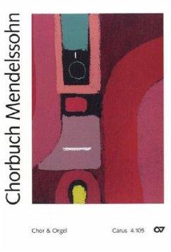 Chorbuch Mendelssohn, Chor und Orgel