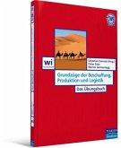 Grundzüge der Beschaffung, Produktion und Logistik - Das Übungsbuch