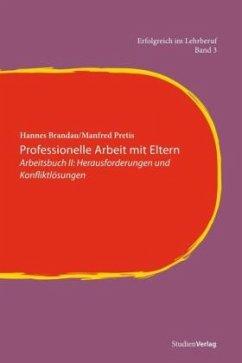 Professionelle Arbeit mit Eltern - Brandau, Hannes;Pretis, Manfred