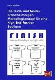 Die Textil- und Modebranche morgen: Marketingkonzept für eine High-End-Fashion Boutique