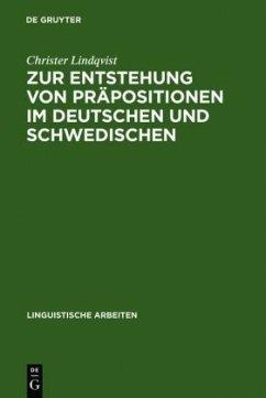 Zur Entstehung von Präpositionen im Deutschen und Schwedischen - Lindqvist, Christer