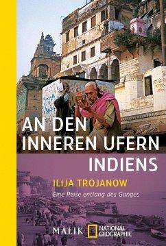 An den inneren Ufern Indiens - Trojanow, Ilija