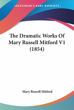 The Dramatic Works Of Mary Russell Mitford V1 (1854)