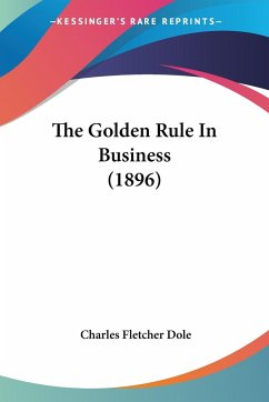 The Golden Rule In Business (1896)