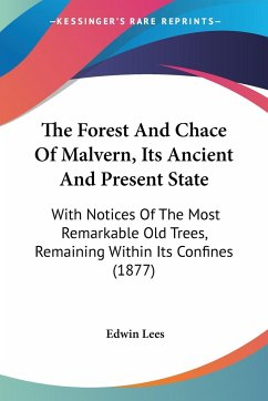 The Forest And Chace Of Malvern, Its Ancient And Present State