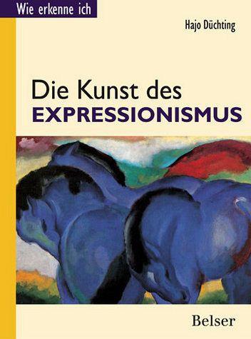 Die Kunst des Expressionismus - Düchting, Hajo
