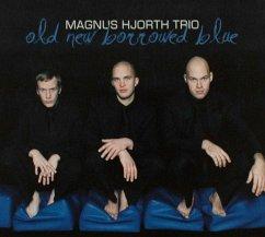 Old New Borrowed Blue - Hjorth,Magnus Trio