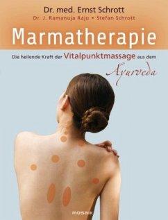 Marmatherapie - Schrott, Ernst; Raju, Ramanuja