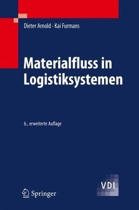 Materialfluss in Logistiksystemen von Dieter Arnold; Kai