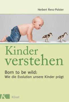 Kinder verstehen - Renz-Polster, Herbert