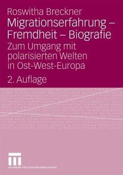 Migrationserfahrung - Fremdheit - Biografie - Breckner, Roswitha