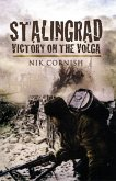 Stalingrad: Victory on the Volga: Rare Photographs from Wartime Archives