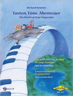 Tasten, Töne, Abenteuer, für Klavier, m. Audio-CD\The World at Your Fingertips, for piano - Tasten, Töne, Abenteuer; The World at Your Fingertips, for piano