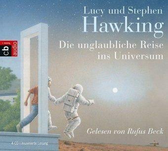 Die unglaubliche Reise ins Universum, 4 Audio-CDs - Hawking, Lucy; Hawking, Stephen W.