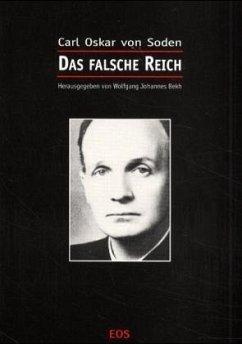 Das falsche Reich - Soden, Carl O. von