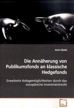 Die Annäherung von Publikumsfonds an klassische Hedgefonds