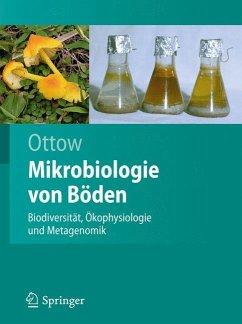 Mikrobiologie von Böden - Ottow, Johannes C. G.