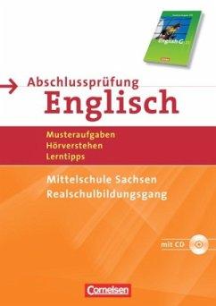 Abschlussprüfung Englisch, English G 21, Mittelschule Sachsen, Realschulbildungsgang, m. Audio-CD