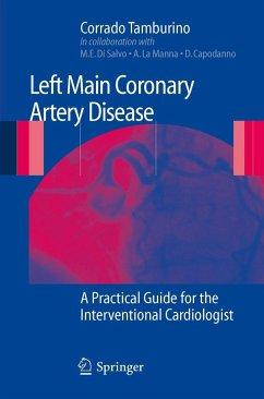 Left Main Coronary Artery Disease: A Practical Guide for the Interventional Cardiologist - Tamburino, Corrado