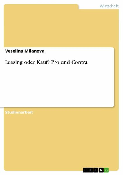 leasing oder kauf pro und contra von veselina milanova fachbuch. Black Bedroom Furniture Sets. Home Design Ideas