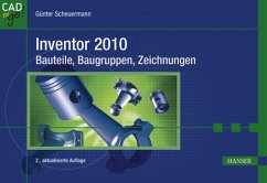 Inventor 2010 - Bauteile, Baugruppen, Zeichnungen Scheuermann, Günter