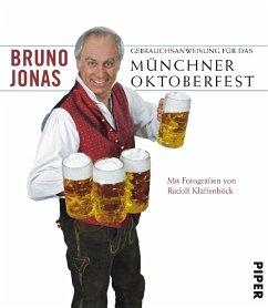 Gebrauchsanweisung für das Münchner Oktoberfest - Jonas, Bruno