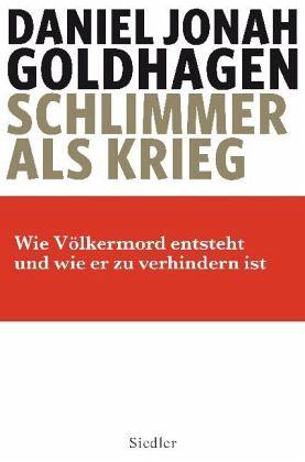 Schlimmer als Krieg - Goldhagen, Daniel J.