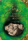 Arthur und die vergessenen Bücher / Arthur Bd.1