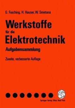 Werkstoffe für die Elektrotechnik - Fasching, Gerhard; Hauser, Hans; Smetana, Walter