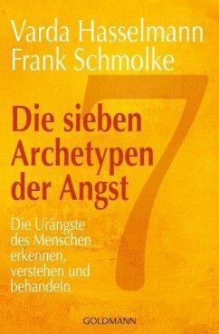 Die sieben Archetypen der Angst - Hasselmann, Varda;Schmolke, Frank