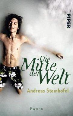 Die Mitte der Welt - Steinhöfel, Andreas