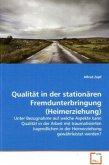 Qualität in der stationären Fremdunterbringung (Heimerziehung)