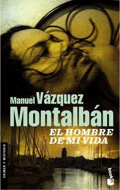 El Hombre de mi vida - Vázquez Montalbán, Manuel