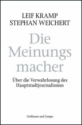 Die Meinungsmacher - Kramp, Leif; Weichert, Stephan