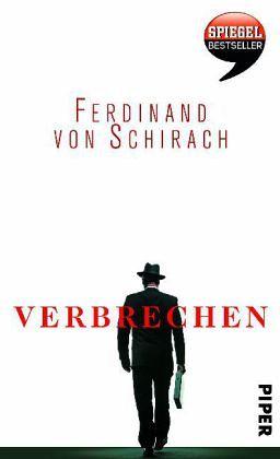 Verbrechen - Schirach, Ferdinand von