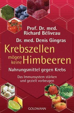 Krebszellen mögen keine Himbeeren - Béliveau, Richard; Gingras, Denis