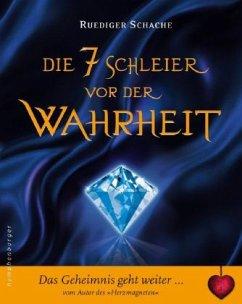 Die 7 (sieben) Schleier vor der Wahrheit - Schache, Ruediger